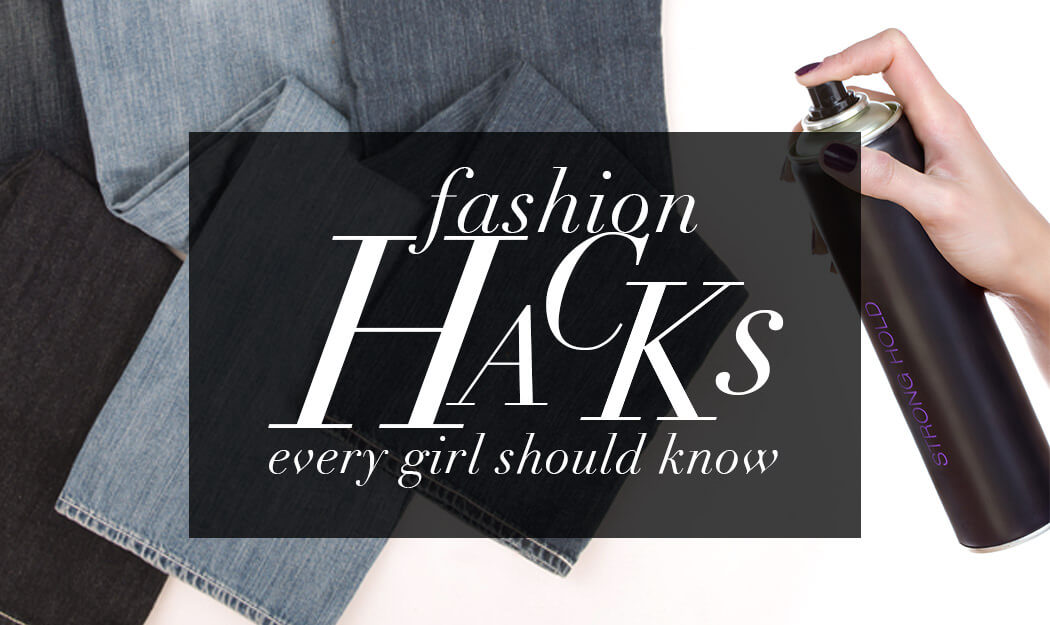 Fashion hacks which every girl should be aware of – Making life simpler and easier